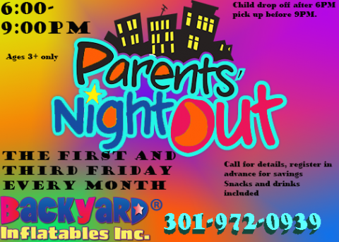 Parents Night Out @ Backyard Inflatables Indoor Fun Center